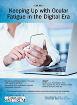 Continuing Education: Keeping Up with Ocular Fatigue in the Digital Era