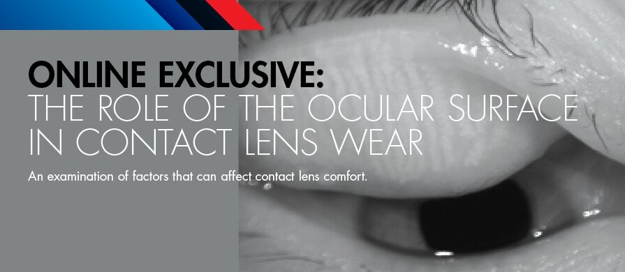 THE ROLE OF THE OCULAR SURFACE IN CONTACT LENS WEAR