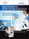 BUILD YOUR PRACTICE With Next-Generation Contact Lens Care