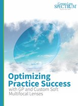 Optimizing Practice Success with GP and Custom Soft Multifocal Lenses
