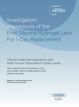 Investigators' Impressions of the First Silicone Hydrogel Lens For 1-Day Replacement